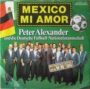 Peter Alexander Und Die Fußball-Nationalmannschaft - Mexico Mi Amor