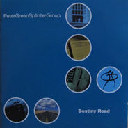 Peter Green Splinter Group - Destiny Road
