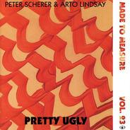 Peter Scherer & Arto Lindsay - Pretty Ugly