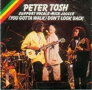 Peter Tosh - (You Gotta Walk) Don't Look Back / Soon Come