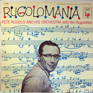 Pete Rugolo And His Orchestra With The Rugolettes - Rugolomania