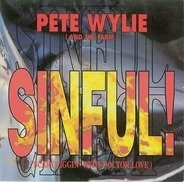 Pete Wylie - Sinful! (Scary Jiggin' With Doctor Love)