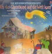 Kinder-Hörspiel, Petra Schmidt-Decker - Als das Christkind auf die Welt kam - Die Weihnachtsgeschichte