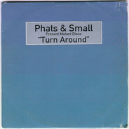 Phats & Small - Turn Around