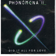 Phenomena - Did It All For Love
