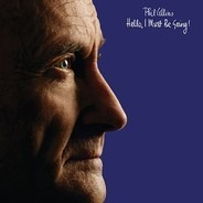 Phil Collins - Hello,I Must Be Going!