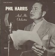 Phil Harris And His Orchestra - That's What I Like About The South