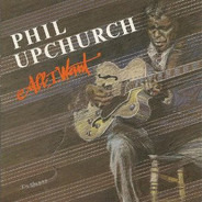 Phil Upchurch - All I Want