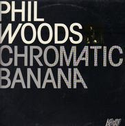Phil Woods - Chromatic Banana