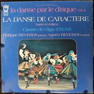 Philippe Reverdy , Agnès Reverdy , Olga Stens - La Danse De Caractère (Barre Et Milieu)