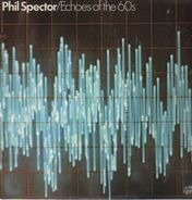 Phil Spector - Echoes Of The 60's