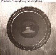 Phoenix - Everything Is Everything