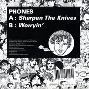 Phones - Sharpen The Knives / Worryin'