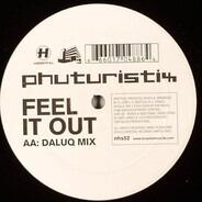 Phuturistix - Feel It Out