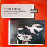 Pierre Boulez - Le Marteau Sans Maître