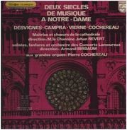 Pierre Cochereau , André Campra Campra Pierre Desvignes Desvignes Louis Vierne - Deux Siecles De Musique A Notre Dame