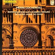 Pierre Cochereau - Improvisations Aux Grandes Orgues De Notre-Dame De Paris