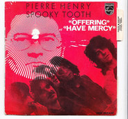 Pierre Henry / Spooky Tooth - Offering / Have Mercy