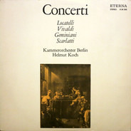Pietro Antonio Locatelli , Antonio Vivaldi , Francesco Geminiani , Alessandro Scarlatti , Kammerorc - Concerti