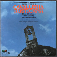 Pietro Mascagni : Elena Obraztsova , Peter Dvorský , Alexandru Agache , Slovak Philharmonic Chorus - Cavalleria Rusticana