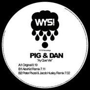 Pig & Dan - Ay Que Ver