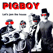 Pigboy - Let's Jam The House