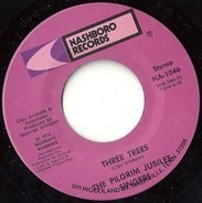 Pilgrim Jubilee Singers - Three Trees / He Brought Joy To My Soul