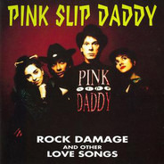 Pink Slip Daddy - Rock Damage And Other Love Songs