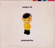 Pizzicato Five - Antique 96