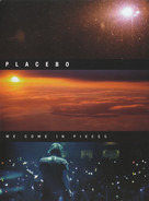 Placebo - We Come In Pieces