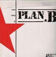 Plan B - Three Songs