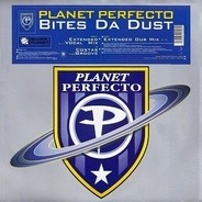 Planet Perfecto - Bites Da Dust