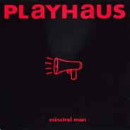 Playhaus - Minstrel Man