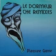 Pleasure Game - Le Dormeur (The Remixes)