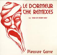 Pleasure Game - Le Dormeur The Remixes (The End Of Story Mix)
