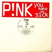 P!nk - You make me Sick