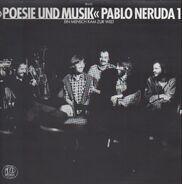 Poesie Und Musik - Pablo Neruda 1 - Ein Mensch Kam Zur Welt