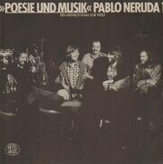 Poesie und Musik - Pablo Neruda 1