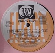 Poison Clan - Shake Whatcha' Mama Gave Ya' / I Hate Ho's