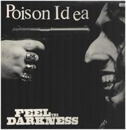 Poison Idea - Feel the Darkness