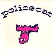 Policecat - Drown / Bolder / Voodoo Hoedown
