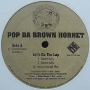 Pop Da Brown Hornet - Let's Go The Lap / Can You Wu-Wu-Wu