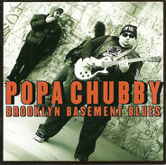 Popa Chubby - Brooklyn Basement Blues
