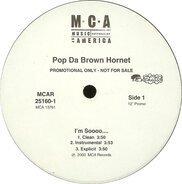 Pop Da Brown Hornet - I'm Sooo... / Sun Neva Chill