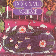 Popol Vuh - Aguirre