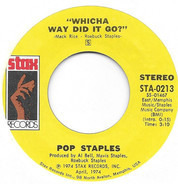 Pops Staples / The Staple Singers - Whicha Way Did It Go / What's Your Thing