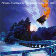 Porcupine Tree - Stars Die (The Delerium Years 1991 - 1997)