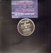 Porn Kings vs. DJ Supreme - Up To The Wildstyle