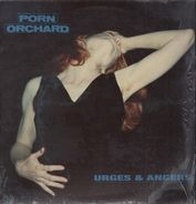 Porn Orchard - Urges & Angers