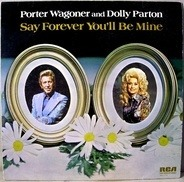 Porter Wagoner And Dolly Parton - Say Forever You'll Be Mine